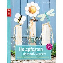 B cher holz floristik b cher anleitungen produkte shop creativ - Holzpfosten dekorativ verziert ...